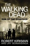 The Walking Dead: Rise of the Governor - Robert Kirkman, Jay Bonansinga