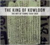 King of Kowloon: The Art of Tsang Tsou-Choi - David Spalding, Hou Hanru, Tsang Tsou Choi, Hans Ulrich Obrist