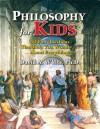 Philosophy for Kids: 40 Fun Questions That Help You Wonder About Everything! - David White