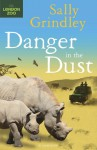 Danger In The Dust - Sally Grindley