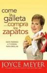 Come la Galleta...Compra los Zapatos (Eat the Cookie... Buy the Shoes) - Joyce Meyer
