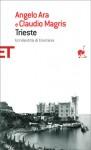 Trieste: Un'identità di frontiera - Angelo Ara, Claudio Magris