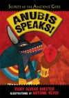 Anubis Speaks! A Guide to the Afterlife by the Egyptian God of the Dead - Vicky Alvear Shecter