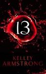 Thirteen (Women of the Otherworld #13) - Kelley Armstrong