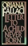 Letter to a child never born - Oriana Fallaci