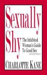Sexually Shy: The Inhibited Woman's Guide to Good Sex - Charlotte Kane, Books Bukod Books