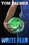The Squad: White Fear - Tom Palmer