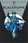 The Blackhawk Archives, Vol. 1 - Will Eisner, Dick French, William Woolfork, Bob Powell, Chuck Cuidera, Reed Crandall