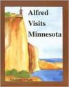 Alfred Visits Minnesota - Elizabeth O'Neil, Elizabeth O'Neill