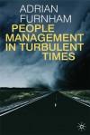 People Management in Turbulent Times - Adrian Furnham