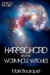 Harpsichord & the Wormhole Witches - Mark Bousquet