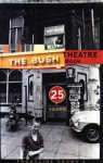 Bush Theatre Book - Mike Bradwell, Helen Blakeman, Hilary Fanin, Giles Havergal, Mark Wheatley, Michael Boyd