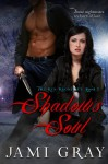 Shadow's Soul - Jami Gray