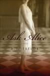 Ask Alice: A Novel - D.J. Taylor