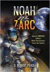 Noah Zarc: Omnibus - D. Robert Pease