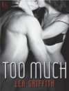 Too Much: A Loveswept Contemporary Erotic Romance - Lea Griffith