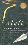 Aloft - Chang-rae Lee