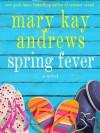 Spring Fever - Kathleen McInerney, Mary Kay Andrews