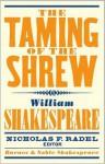Taming of the Shrew (Barnes & Noble Shakespeare) - David Scott Kastan, Nicholas F. Radel, William Shakespeare