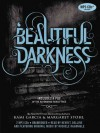 Beautiful Darkness - Kevin T. Collins, Kami Garcia, Margaret Stohl, Michele McGonigle