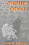 Animated Objects - Linda D. Addison, Barry N. Malzberg