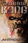 Zombie Kong - Anthology - James Roy Daley