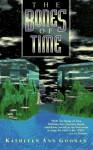 The Bones of Time - Kathleen Ann Goonan
