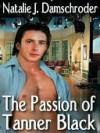 The Passion of Tanner Black - Natalie J. Damschroder