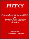 Pitfcs: The Proceedings of the Institute for Twenty-First Century Studies - Theodore R. Cogswell