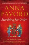 Searching For Order: The History Of The Alchemists, Herbalists And Philosophers Who Unlocked The Secrets Of The Plant World - Anna Pavord
