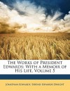 The Works of President Edwards: With a Memoir of His Life, Volume 5 - Jonathan Edwards, Sereno Edwards Dwight