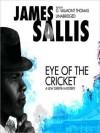 Eye of the Cricket: Lew Griffin Series, Book 4 (MP3 Book) - James Sallis, G. Valmont Thomas
