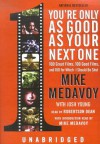 You're Only as Good as Your Next One: 100 Great Films, 100 Good Films, and 100 for Which I Should Be Shot - Mike Medavoy, Josh Young, Robertson Dean