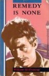 Remedy Is None - William McIlvanney