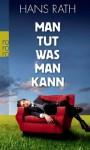 Man tut was man kann - Hans Rath