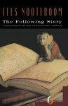 The Following Story - Cees Nooteboom, Ina Rilke