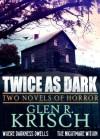 Twice as Dark - Glen Krisch, Kealan Patrick Burke