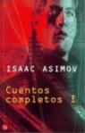 Cuentos Completos I - Isaac Asimov, Carlos Gardini