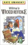 Wilma's Wicked Revenge - Kaye Umansky, Tony Blundell