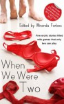 When We Were Two - An Xcite Books collection of five erotic stories - Sommer Marsden, Jim Baker, Jeremy Edwards, Elizabeth Cage