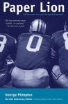 Paper Lion: Confessions of a Last-String Quarterback - George Plimpton