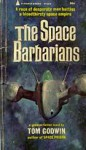 The Space Barbarians - Tom Godwin