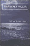The Cannibal Heart - Margaret Millar