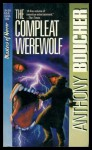The Compleat Werewolf - Anthony Boucher