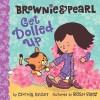 Brownie & Pearl Get Dolled Up - Cynthia Rylant, Brian Biggs