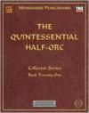 The Quintessential Half-Orc - Alejandro Melchor, Anne Stokes