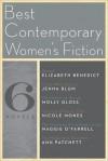 The Best Contemporary Women's Fiction: Six Novels - Elizabeth Benedict, Jenna Blum, Molly Gloss, Nicole Mones, Maggie O'Farrell, Ann Patchett