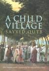 A Child from the Village - سيد قطب, سيد قطب, William Shepard, John Calvert