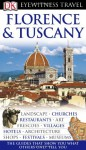 Florence and Tuscany (Eyewitness Travel Guides) - Adele Evans, Christopher Catling, Emma Jones, Roberta Kedzierski