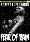 Fear of Rain - Robert T. Jeschonek